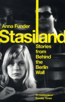 Stasiland : Stories from Behind the Berlin Wall, Paperback Book