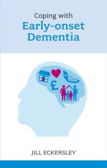 Coping with Early Onset Dementia, Paperback Book
