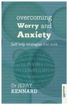 Overcoming Worry and Anxiety : Self-help strategies that work, Paperback Book