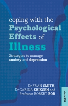 Coping with the Psychological Effects of Illness : Strategies to Manage Anxiety and Depression, Paperback Book