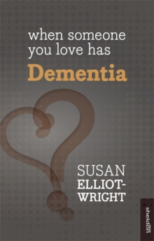 When Someone You Love Has Dementia, Paperback Book