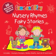 Come and Play : Nursery Rhymes/Fairy Stories, CD-Audio Book