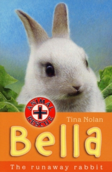 Bella : The Runaway Rabbit, Paperback Book