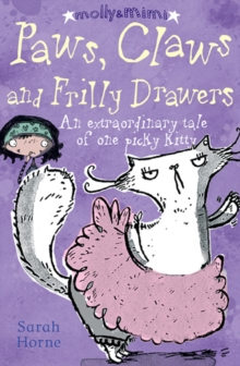 Paws, Claws and Frilly Drawers : An Extraordinary Tale of One Unpredictable Puss, Paperback Book