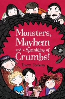 Monsters, Mayhem and a Sprinkling of Crumbs!, Paperback Book