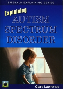 Explaining Autism Spectrum Disorder, Paperback Book