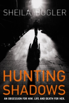 Hunting Shadows : An obsession for him. Life and death for her., Paperback Book