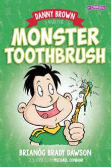 Danny Brown and the Monster Toothbrush, Paperback Book