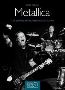 Metallica : The Stories Behind the Biggest Songs, Paperback Book