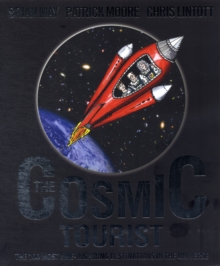 Cosmic Tourist : Visit the 100 Most Awe-Inspiring Destinations in the Universe!, Hardback Book