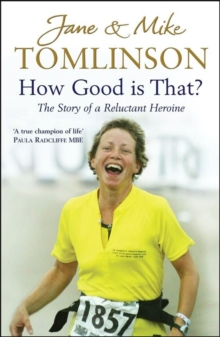 How Good is That? : The Story of a Reluctant Heroine, Hardback Book