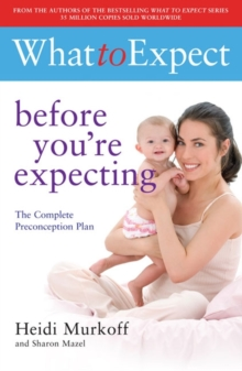 What to Expect: Before You're Expecting, Paperback Book