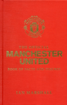 The Official Manchester United Book of Facts and Figures, Hardback Book