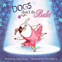 Dogs Don't Do Ballet, Paperback Book