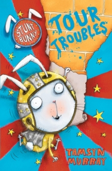 Stunt Bunny: Tour Troubles, Paperback Book