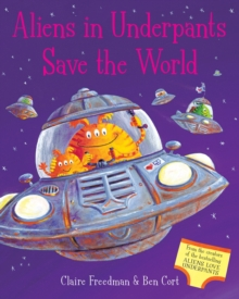 Aliens in Underpants Save the World, Board book Book