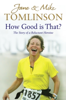 How Good is That? : The Story of a Reluctant Heroine, Paperback Book
