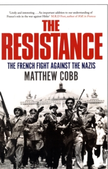 The Resistance : The French Fight Against the Nazis, Paperback Book