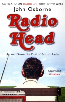 Radio Head : Up and Down the Dial of British Radio, Paperback Book