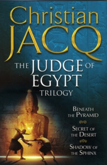 The Judge of Egypt Trilogy : Beneath the Pyramid, Secrets of the Desert, Shadow of the Sphinx, Paperback Book