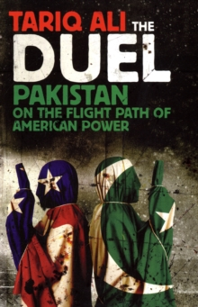 The Duel : Pakistan on the Flight Path of American Power, Paperback Book