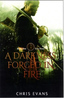 A Darkness Forged in Fire : Book One of The Iron Elves, Paperback Book