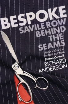 Bespoke : Savile Row Ripped and Smoothed, Paperback Book