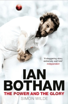 Ian Botham : The Power and the Glory, Paperback Book