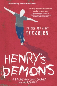 Henry's Demons : Living with Schizophrenia, a Father and Son's Story, Paperback Book