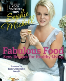 Fabulous Food : Sexy Recipes for Healthy Living, Hardback Book