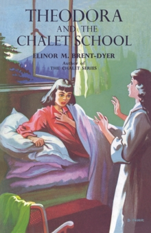 Theodora and the Chalet School, Paperback / softback Book