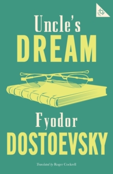 Uncle's Dream: New Translation, Paperback / softback Book