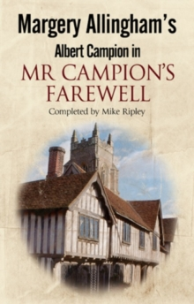 Margery Allingham's Mr Campion's Farewell: The Return of Albert Campion Completed by Mike Ripley, Paperback Book