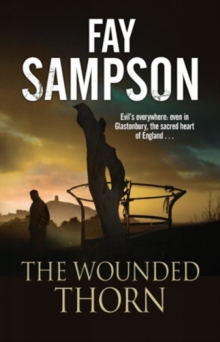 The Wounded Thorn : A British Mystery Set in the Sacred Historical Site of Glastonbury, Paperback Book