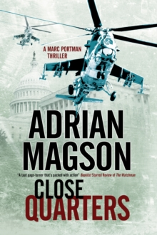 Close Quarters : A Spy Thriller Set in Washington DC and Ukraine, Paperback Book