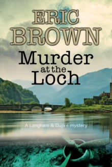 Murder at the Loch : A Traditional Murder Mystery Set in 1950s Scotland, Paperback Book