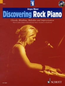 Discovering Rock Piano : Chords, Rhythms, Melodies and Improvisation How to Play Today's Rock and Pop Music on Piano or Keyboard Pt. 1, Mixed media product Book
