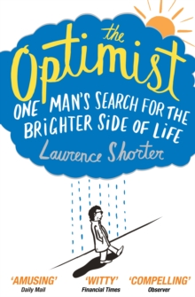 The Optimist : One Man's Search for the Brighter Side of Life, Paperback Book