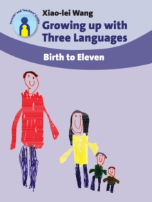 Growing Up with Three Languages : Birth to Eleven, Paperback Book