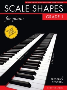 Frederick Stocken : Scale Shapes For Piano - Grade 1 (Revised Edition), Paperback Book