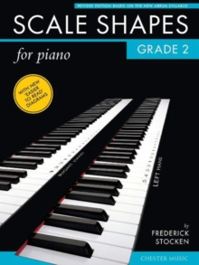 Frederick Stocken : Scale Shapes For Piano - Grade 2 (Revised Edition), Paperback Book