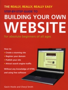 The Really, Really, Really Easy Step-by-step Guide to Building Your Own Website, Paperback Book