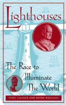 Lighthouses : The Race to Illuminate the World, Hardback Book
