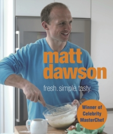 Matt Dawson - Fresh, Simple, Tasty, Hardback Book