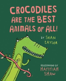 Crocodiles are the Best Animals of All!, Paperback Book