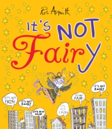 It's Not Fairy, Hardback Book