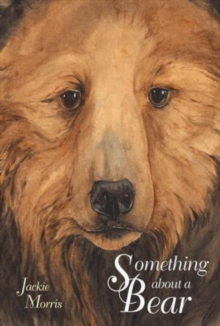 Something About a Bear, Hardback Book