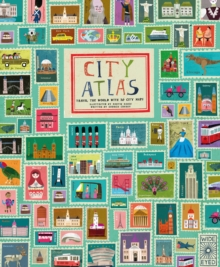 City Atlas : Discover the Personality of the World's Best-Loved Cities in This Illustrated Book of Maps, Hardback Book