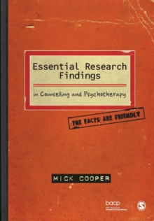 Essential Research Findings in Counselling and Psychotherapy : The Facts are Friendly, Paperback Book