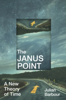 The Janus Point : A New Theory of Time, Hardback Book